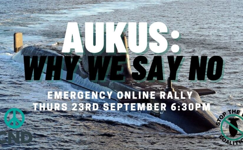 AUKUS: Why We Say No – emergency online rally (23 September)